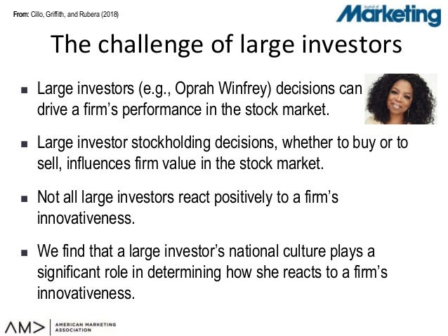 From:From:  Large investors (e.g., Oprah Winfrey) decisions can drive a firm's performance in the stock market.  Large i...