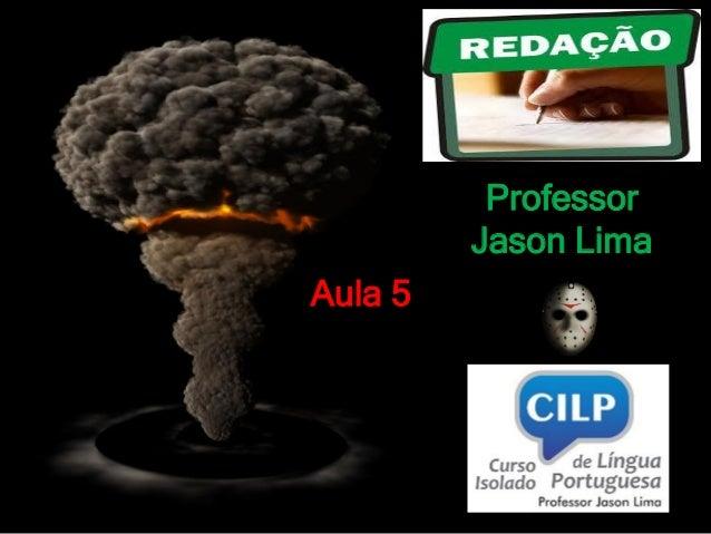 Professor Jason Lima Aula 5