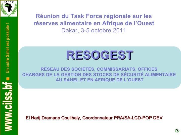 El Hadj Dramane Coulibaly, Coordonnateur PRA/SA-LCD-POP DEV Réunion du Task Force régionale sur les réserves alimentaire e...