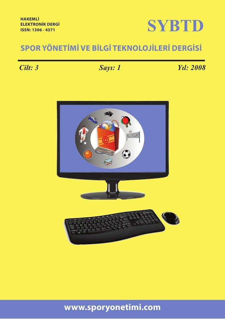 SYBTD HAKEMLİ ELEKTRONİK DERGİ ISSN: 1306 - 4371    SPOR YÖNETİMİ VE BİLGİ TEKNOLOJİLERİ DERGİSİ  Cilt: 3                 ...