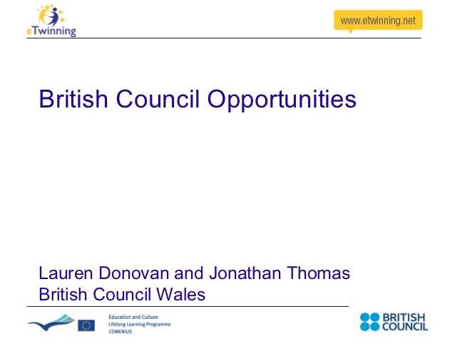 British Council OpportunitiesLauren Donovan and Jonathan ThomasBritish Council Wales