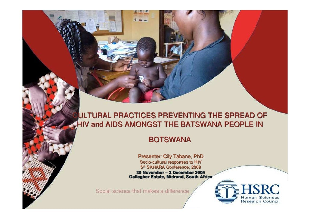 CULTURAL PRACTICES PREVENTING THE SPREAD OF  HIV and AIDS AMONGST THE BATSWANA PEOPLE IN                       BOTSWANA   ...