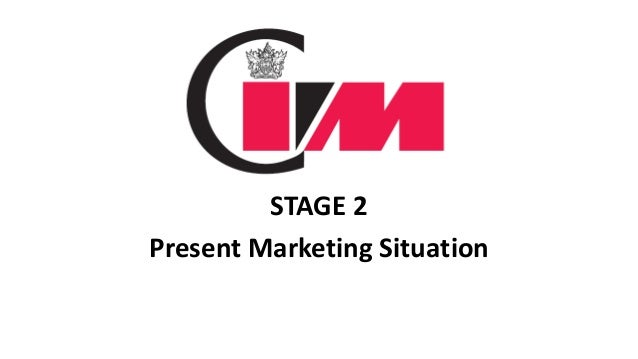 STAGE 2Present Marketing Situation