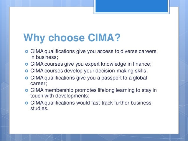 chartered institute of management accountants Cima is the world's leading professional body of management accountants they work at the heart of business for the world's leading organisations join us on.