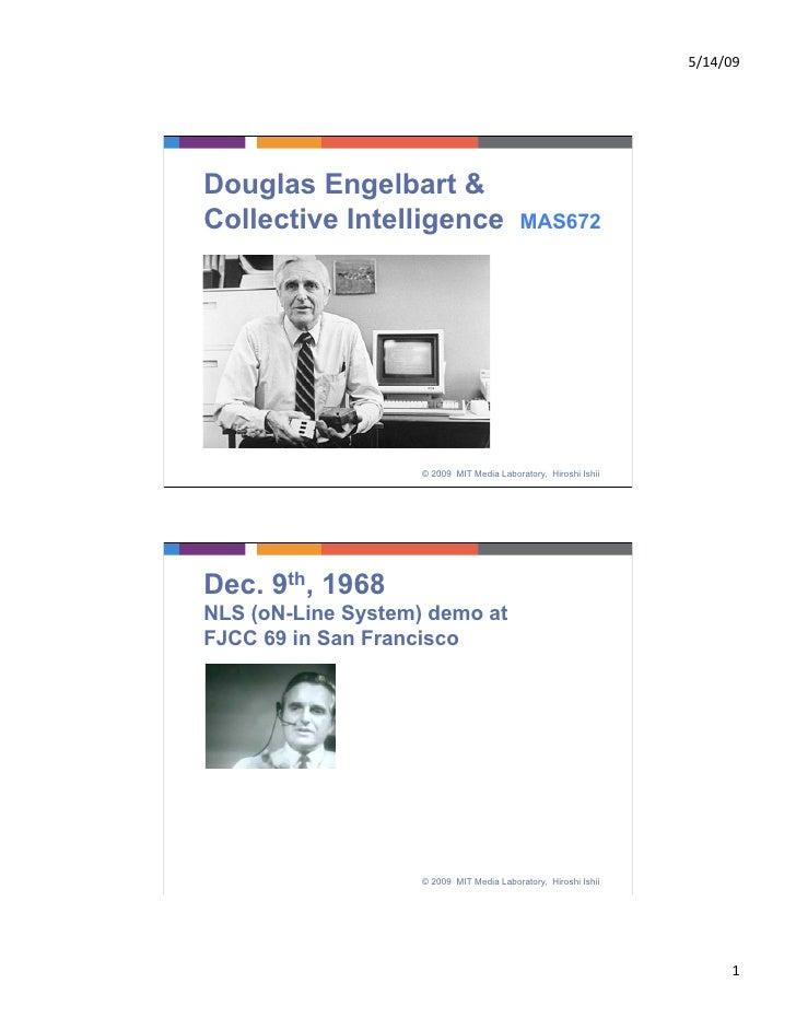 5/14/09     Douglas Engelbart & Collective Intelligence                    MAS672                         © 2009 MIT Medi...