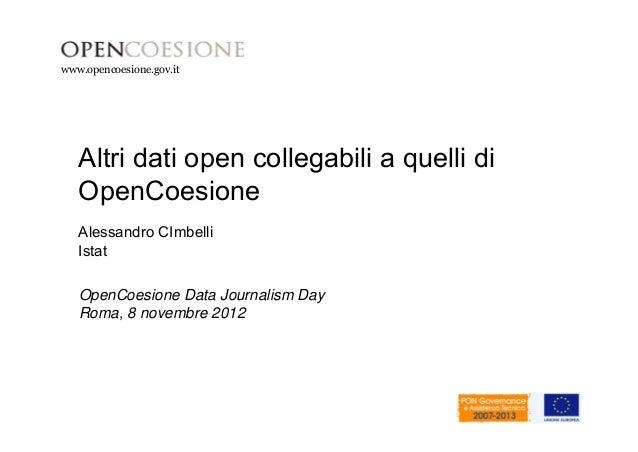 www.opencoesione.gov.it  Altri dati open collegabili a quelli di  OpenCoesione  Alessandro CImbelli  Istat  OpenCoesione D...