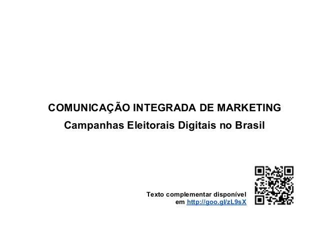 COMUNICAÇÃO INTEGRADA DE MARKETING  Campanhas Eleitorais Digitais no Brasil                  Texto complementar disponível...