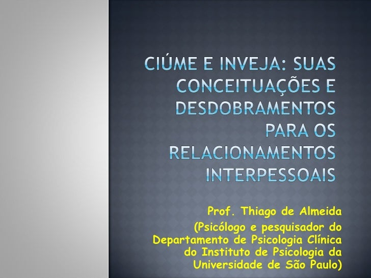 Prof. Thiago de Almeida (Psicólogo e pesquisador do Departamento de Psicologia Clínica do Instituto de Psicologia da Unive...