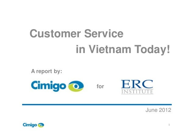 Customer Service in Vietnam Today! A report by: June 2012 1 A report by: for