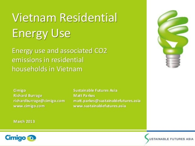 Vietnam ResidentialEnergy UseEnergy use and associated CO2emissions in residentialhouseholds in VietnamCimigo             ...