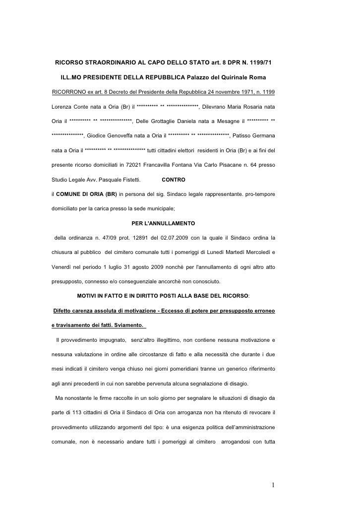 RICORSO STRAORDINARIO AL CAPO DELLO STATO art. 8 DPR N. 1199/71      ILL.MO PRESIDENTE DELLA REPUBBLICA Palazzo del Quirin...