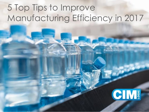 5 Top Tips to Improve Manufacturing Efficiency in 2017