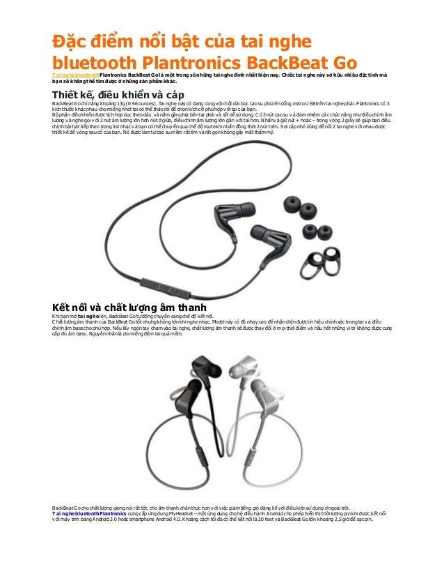 Đặc điểm nổi bật của tai nghe bluetooth Plantronics BackBeat GoT ai nghe bluetooth Plantronics BackBeat Go là một trong số...