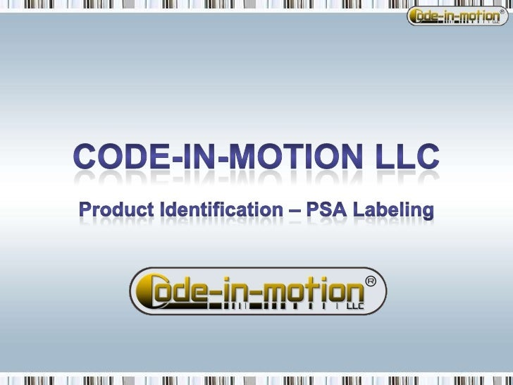code-in-motion LLCProduct Identification – PSA Labeling<br />
