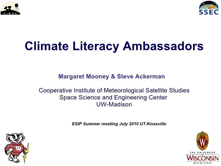 Margaret Mooney & Steve Ackerman   Cooperative Institute of Meteorological Satellite Studies Space Science and Engineering...
