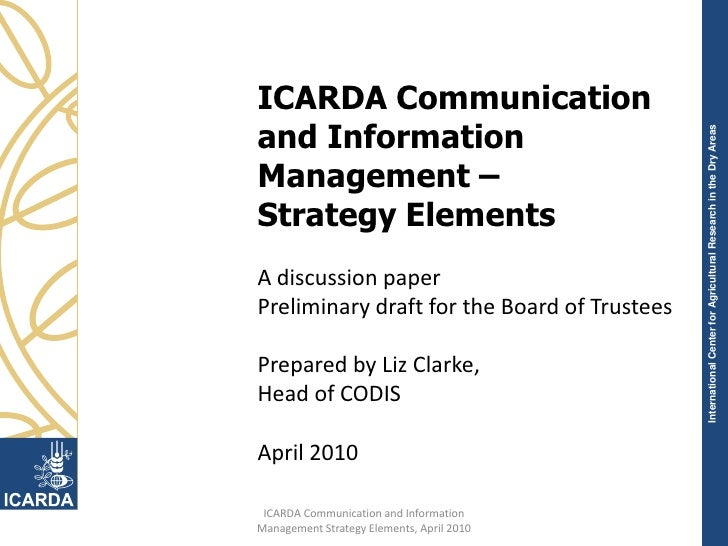 ICARDA Communication and Information Management –<br />Strategy Elements<br />A discussion paper<br />Preliminary draft fo...