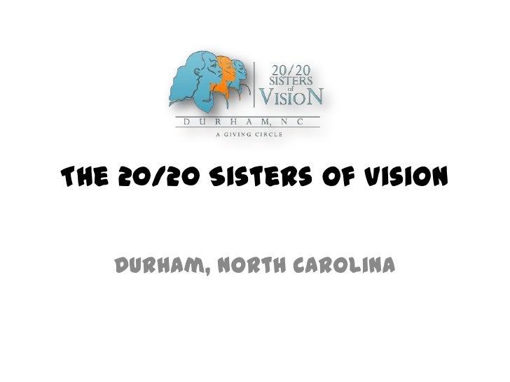 The 20/20 Sisters of Vision   Durham, North Carolina