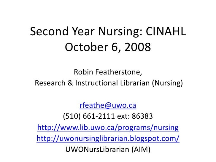 Second Year Nursing: CINAHL      October 6, 2008           Robin Featherstone, Research & Instructional Librarian (Nursing...