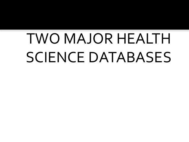 CINAHL AND MEDLINE: TWO MAJOR HEALTH SCIENCE DATABASES<br />