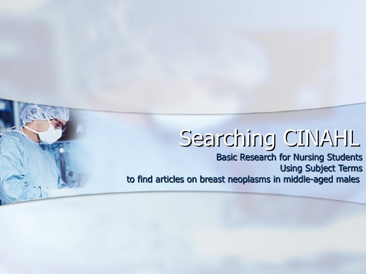 Searching CINAHL Basic Research for Nursing Students Using Subject Terms to find articles on breast neoplasms in middle-ag...
