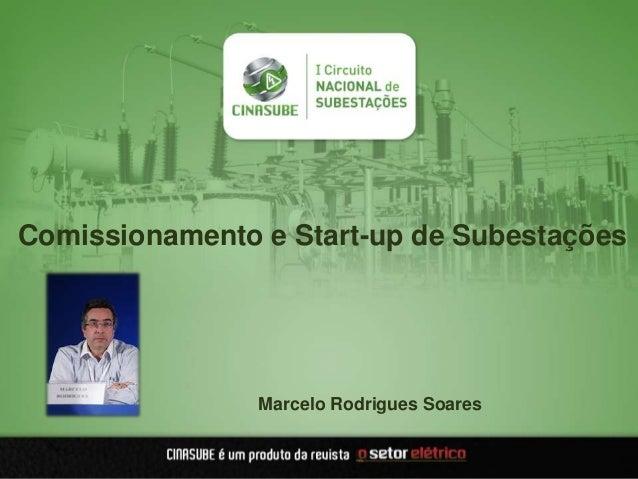 Marcelo Rodrigues SoaresComissionamento e Start-up de Subestações