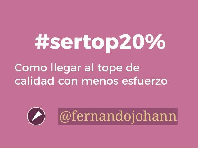 Como llegar al tope de calidad con menos esfuerzo #sertop20% @fernandojohann