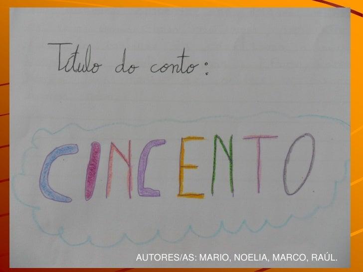 AUTORES/AS: MARIO, NOELIA, MARCO, RAÚL.