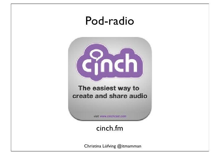 Pod-radio     cinch.fmChristina Löfving @itmamman