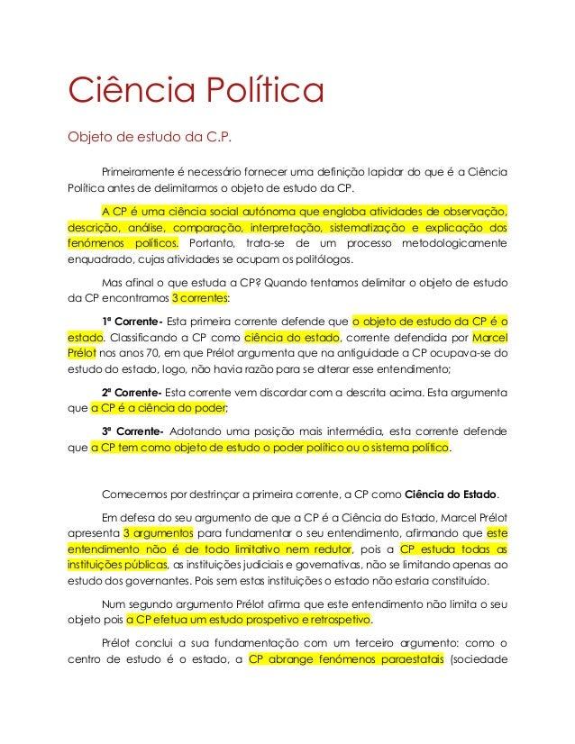 Ciência Política Objeto de estudo da C.P. Primeiramente é necessário fornecer uma definição lapidar do que é a Ciência Pol...