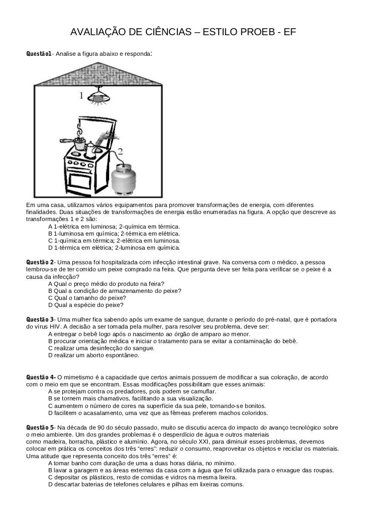 AVALIAÇÃO DE CIÊNCIAS – ESTILO PROEB - EFQuestão1- Analise a figura abaixo e responda:Em uma casa, utilizamos vários equip...