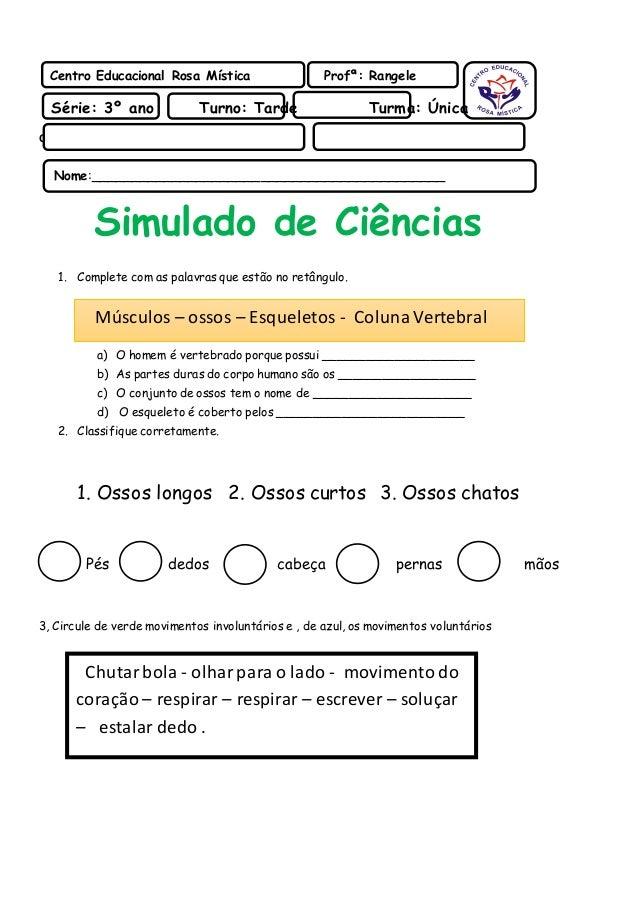 Centro Educacional Rosa Mística Profª: Rangele  Série: 3º ano Turno: Tarde Turma: Única  Nome:____________________________...
