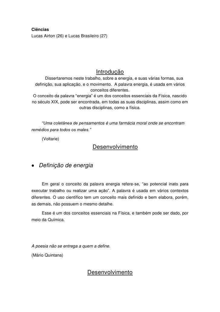 Ciências<br />Lucas Airton (26) e Lucas Brasileiro (27)<br />Introdução<br />  Dissertaremos neste trabalho,...