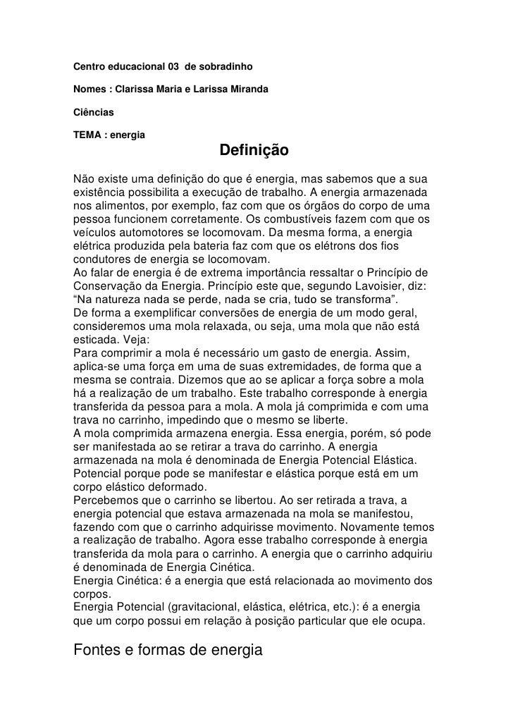 Centro educacional 03 de sobradinhoNomes : Clarissa Maria e Larissa MirandaCiênciasTEMA : energia<br />Definição<br />N...