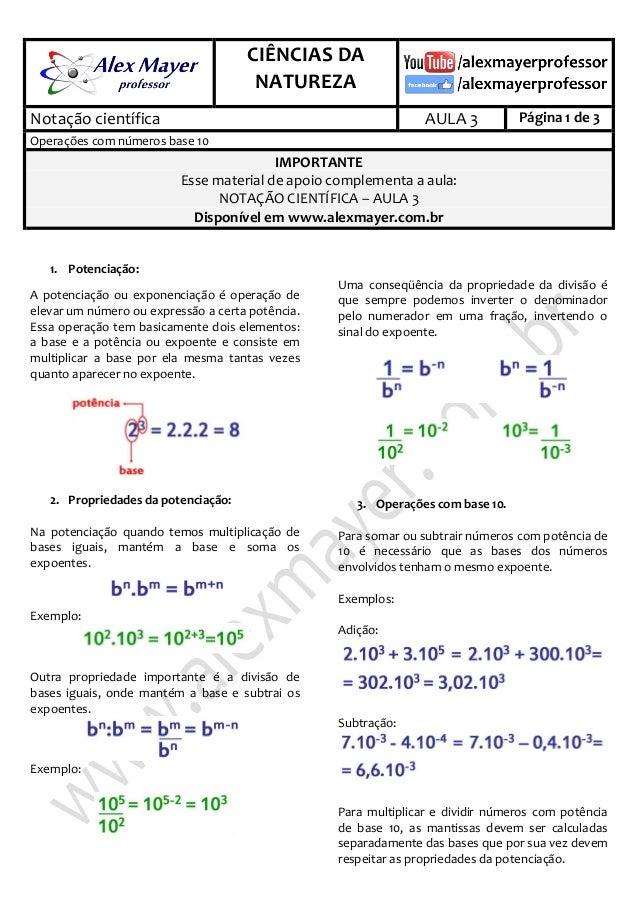 . CIÊNCIAS DA NATUREZA . Notação científica AULA 3 Página 1 de 3 Operações com números base 10 IMPORTANTE Esse material de...