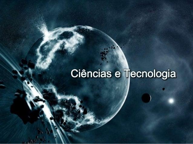 Ciências e Tecnologia - Projeto Reciclagem Tecnologica - Climatizado - 1ª E.M. C.D.O