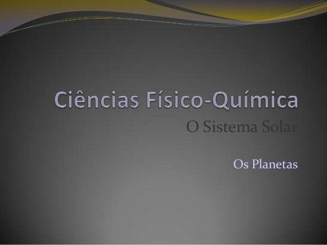 O Sistema Solar      Os Planetas