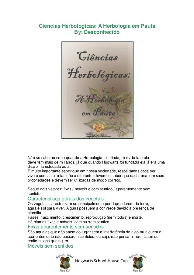 Ciências Herbológicas: A Herbologia em Pauta                   By: DesconhecidoNão se sabe ao certo quando a Herbologia fo...