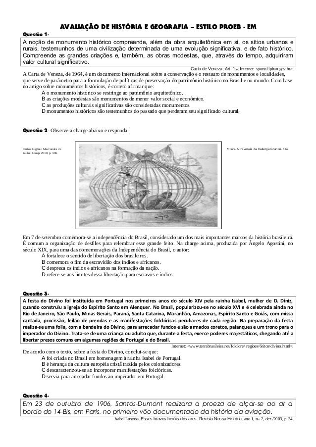 AVALIAÇÃO DE HISTÓRIA E GEOGRAFIA – ESTILO PROEB - EMQuestão 1-A noção de monumento histórico compreende, além da obra arq...