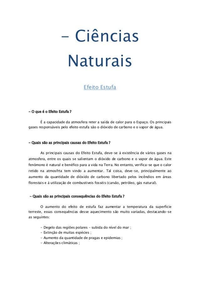 - Ciências Naturais Efeito Estufa - O que é o Efeito Estufa ? É a capacidade da atmosfera reter a saída de calor para o Es...