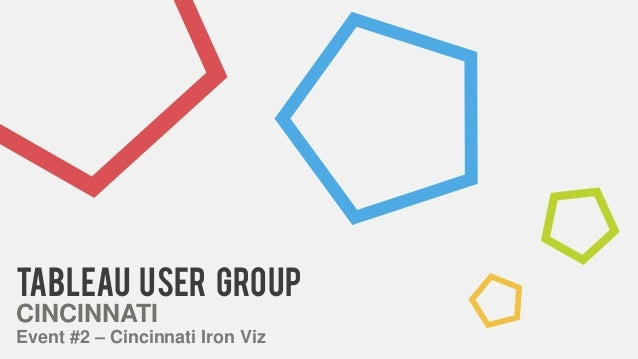 Tableau USER GROUP CINCINNATI Event #2 – Cincinnati Iron Viz