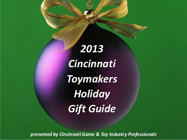 2013 Cincinnati Toymakers Holiday Gift Guide presented by Cincinnati Game & Toy Industry Professionals