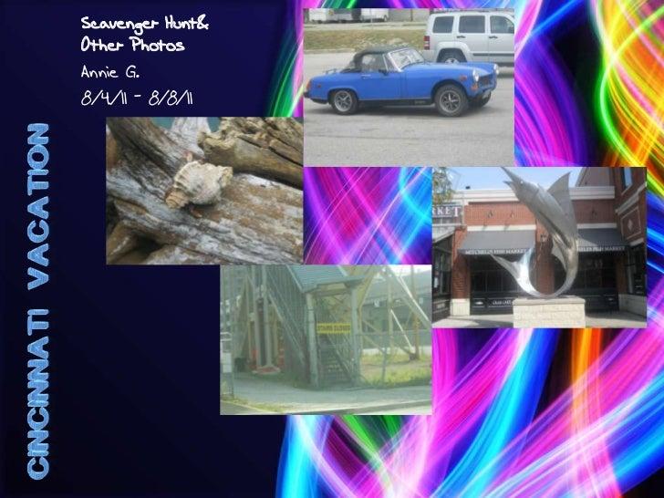 Scavenger Hunt& Other Photos<br />Annie G.<br />8/4/11 - 8/8/11<br />Cincinnati  vacation<br />