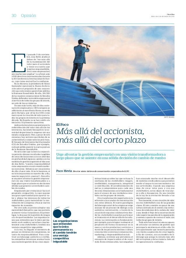 """E l pasado 5 de noviem- bre, Ana Botín aludía al deber de """"ver más allá de la maximización del valor para el accionista y ..."""