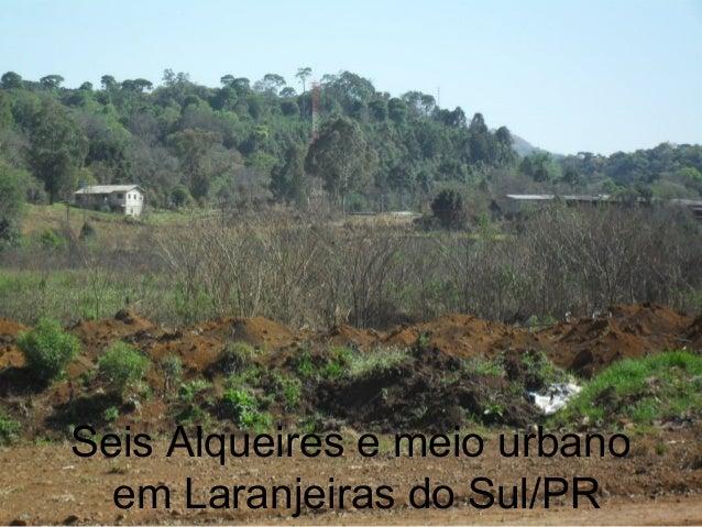 Seis Alqueires e meio urbano em Laranjeiras do Sul/PR