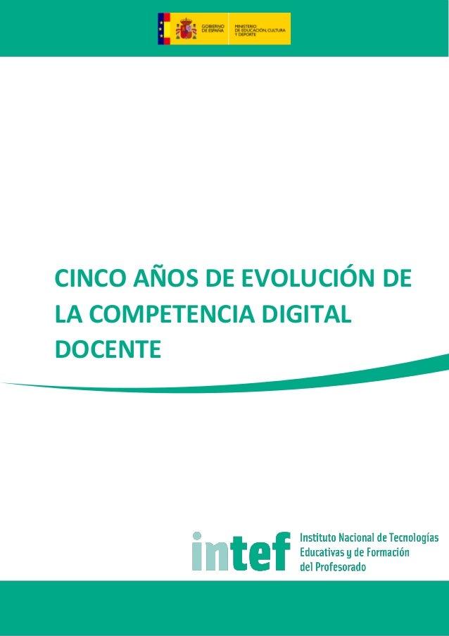 CINCO AÑOS DE EVOLUCIÓN DE LA COMPETENCIA DIGITAL DOCENTE