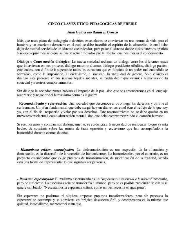 CINCO CLAVES ETICO-PEDAGOGICAS DE FREIRE                                    Juan Guillermo Ramírez Orozco  Más que unas pi...