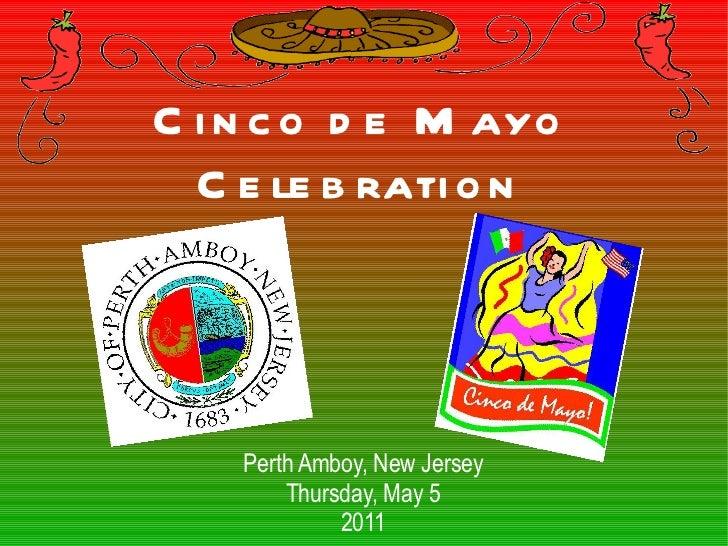 Cinco de Mayo Celebration Perth Amboy, New Jersey Thursday, May 5 2011