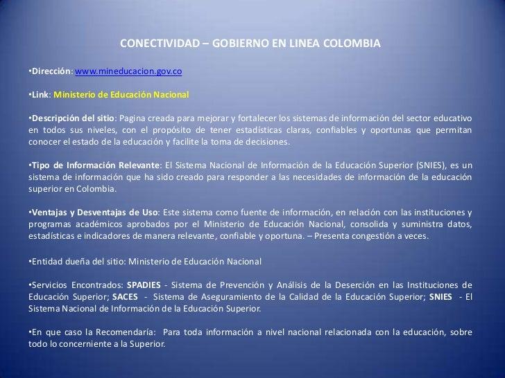 CONECTIVIDAD – GOBIERNO EN LINEA COLOMBIA•Dirección: www.mineducacion.gov.co•Link: Ministerio de Educación Nacional•Descri...