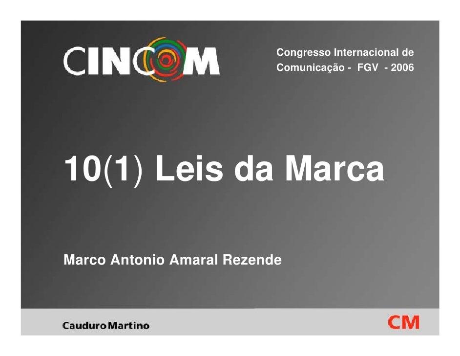 Congresso Internacional de                            Comunicação - FGV - 2006     10(1) Leis da Marca  Marco Antonio Amar...