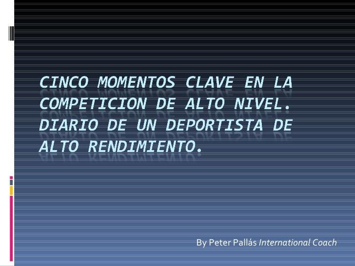 By Peter Pallás  International Coach